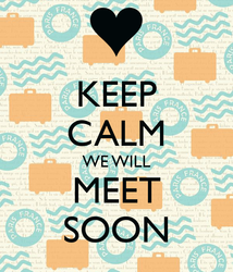 keep-calm-we-will-meet-soon.png